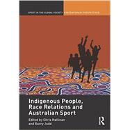 Indigenous People, Race Relations and Australian Sport by Hallinan; Christopher J., 9780415582698