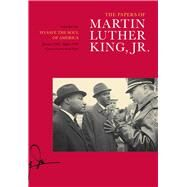 The Papers of Martin Luther King, Jr.: To Save the Soul of America, January 1961-august 1962 by King, Martin Luther, Jr.; Carson, Clayborne; Armstrong, Tenisha Hart, 9780520282698