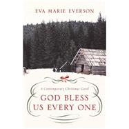 God Bless Us Every One by Everson, Eva Marie, 9781501822698