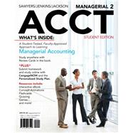 Managerial ACCT2 (with CengageNOW with eBook Printed Access Card) by Sawyers, Roby; Jackson, Steve; Jenkins, Greg, 9781111822699