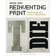 Reinventing Print by Jury, David, 9781474262699