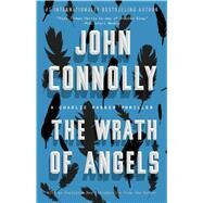 The Wrath of Angels A Charlie Parker Thriller by Connolly, John, 9781501122699