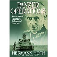 Panzer Operations: Germany's Panzer Group 3 During the Invasion of Russia, 1941 by Hoth, Hermann; Lyons, Linden, 9781612002699
