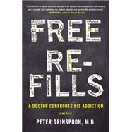Free Refills by Grinspoon, Peter, 9780316382700