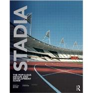 Stadia: The Populous Design and Development Guide by John; Geraint, 9780415522700