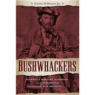 Bushwhackers by Beilein, Joseph M., Jr., 9781606352700