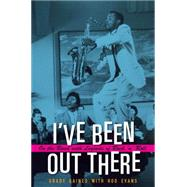 I've Been Out There by Gaines, Grady; Evans, Rod (CON), 9781623492700