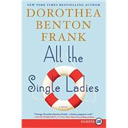 All the Single Ladies by Frank, Dorothea Benton, 9780062392701