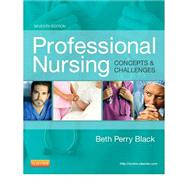 Professional Nursing: Concepts & Challenges by Black, Beth Perry, Ph.D., R. N.; Prater, Llewellyn S., Ph.D., R. N. (CON); Priddy, Kristen D., R. N. (CON), 9781455702701