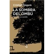 La sombra del ombú / The Shadow of Ombú by Segura, Cristian, 9788416012701