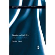 Gender and Wildfire: Landscapes of Uncertainty by Eriksen; Christine, 9780415502702