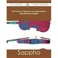 The Poems of Sappho an Interpretative Rendition into English by Sappho, 9781486482702
