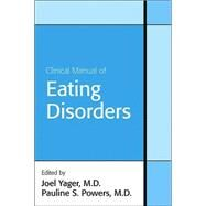 Clinical Manual of Eating Disorders by Yager, Joel, 9781585622702