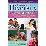 Increasing Diversity in Gifted Education: Research-based Strategies for Identification and Program Services by Felder, Monique T., Ph.D.; Taradash, Gloria D., Ph.D.; Antoine, Elise; Ricci, Mary Cay; Stemple, Marisa, 9781618212702