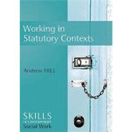 Working in Statutory Contexts by Hill, Andrew, 9780745642703