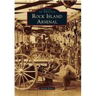 Rock Island Arsenal by Eaton, George, 9781467112703