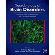Neurobiology of Brain Disorders: Biological Basis of Neurological and Psychiatric Disorders by Zigmond, Michael J., 9780123982704