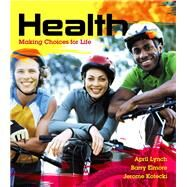 Health Making Choices for Life Plus Mastering Health with eText -- Access Card Package by Lynch, April; Elmore, Barry; Kotecki, Jerome, 9780321982704