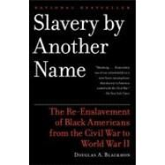 Slavery By Another Name by BLACKMON, DOUGLAS A., 9780385722704