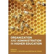 Organization and Administration in Higher Education by Schloss; Patrick J., 9780415892704