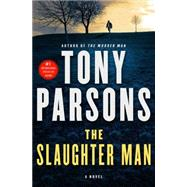 The Slaughter Man A Novel by Parsons, Tony, 9781250052704