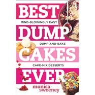 Best Dump Cakes Ever by Sweeney, Monica, 9781581572704