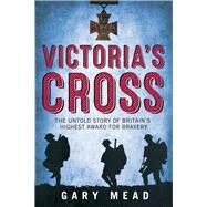 Victoria's Cross by Mead, Gary, 9781843542704