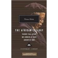 The African Trilogy: Things Fall Apart, No Longer at Ease, and Arrow of God by Achebe, Chinua, 9780307592705