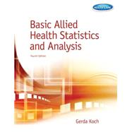 Basic Allied Health Statistics and Analysis by Koch, Gerda, 9781133602705