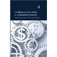 The Çuro and the Dollar in a Globalized Economy by Gomis-Porqueras,Pedro;Roy,Joaq, 9781138272705