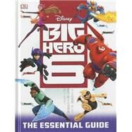 Big Hero 6: The Essential Guide by DK Publishing, 9781465422705
