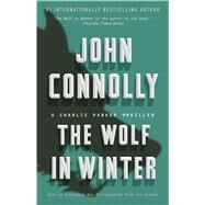 The Wolf in Winter A Charlie Parker Thriller by Connolly, John, 9781501122705
