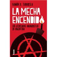 La mecha encendida by Tarruella, Ramón, 9789877182705