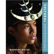 Cultural Anthropology Plus NEW MyAnthroLab without Pearson eText -- Access Card Package by Miller, Barbara, 9780134472706