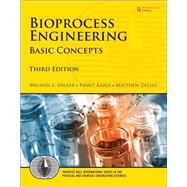 Bioprocess Engineering Basic Concepts by Shuler, Michael L.; Kargi, Fikret; DeLisa, Matthew, 9780137062706