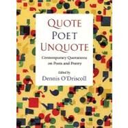 Quote Poet Unquote: Contemporary Quotations on Poets and Poetry by O'Driscoll, Dennis, 9781556592706