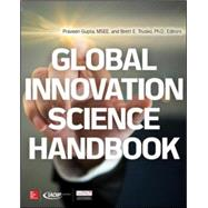 Global Innovation Science Handbook by Gupta, Praveen; Trusko, Brett E., 9780071792707