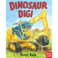 Dinosaur Dig! by DALE, PENNYDALE, PENNY, 9780763662707