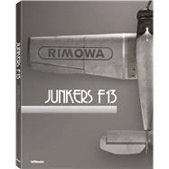 Junkers F13 by Bitterle, Stefan; Andersson, Lennart; Endres, Gunter, 9783832732707
