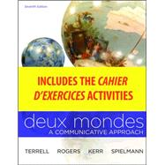 WBLM for Deux mondes (Cahier d'exercices) by Terrell, Tracy; Kerr, Betsy; Rogers, Mary; Santore, Françoise; Schane, Sanford, 9780077412708