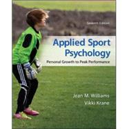 Applied Sport Psychology: Personal Growth to Peak Performance by Williams, Jean; Krane, Vikki, 9780078022708