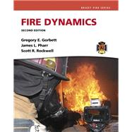 Fire Dynamics by Gorbett, Gregory E.; Pharr, James L.; Rockwell, Scott, 9780133842708