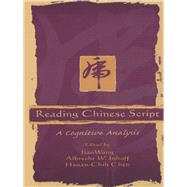 Reading Chinese Script: A Cognitive Analysis by Wang,Jian;Wang,Jian, 9781138002708