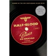 Half-Blood Blues A Novel by Edugyan, Esi, 9781250012708