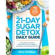 The 21-day Sugar Detox Daily Guide by Sanfilippo, Diane, 9781628602708