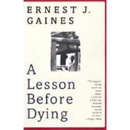 A Lesson Before Dying by GAINES, ERNEST J., 9780375702709