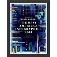 The Best American Infographics 2015 by Houghton Mifflin Harcourt Publishing Company; Popova, Maria, 9780544542709
