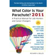 What Color Is Your Parachute? 2011 : A Practical Manual for Job-Hunters and Career-Changers by BOLLES, RICHARD N., 9781580082709