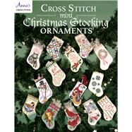 Cross Stitch Mini Christmas Stocking Ornaments by Annie's, 9781590122709
