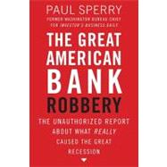The Great American Bank Robbery by Unknown, 9781595552709